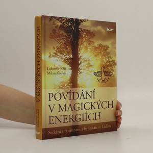náhled knihy - Povídání v magických energiích: setkání s tajemnem a bylinkářem Láďou