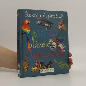 náhled knihy - Kniha otázek a odpovědí : řekni mi, proč...?