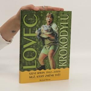 náhled knihy - Lovec krokodýlů. Steve Irwin 1962-2006, muž, který změnil svět