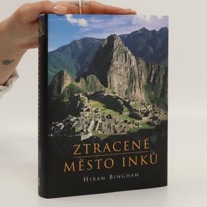 náhled knihy - Ztracené město Inků : příběh Machu Picchu a jeho zakladatelů