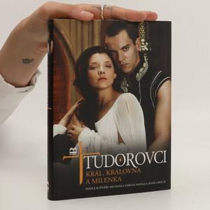 náhled knihy - Tudorovci : král, královna a milenka