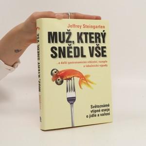 náhled knihy - Muž, který snědl vše...a další gastronomická vítězství, rozepře a labužnické výpady
