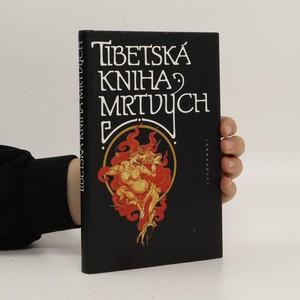 náhled knihy - Tibetská kniha mrtvých : Bardo thödol (Vysvobození z bardu skrze naslouchání)