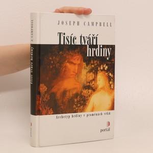 náhled knihy - Tisíc tváří hrdiny : archetyp hrdiny v proměnách věků