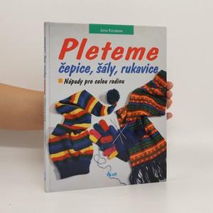 náhled knihy - Pleteme čepice, šály, rukavice. Nápady pro celou rodinu