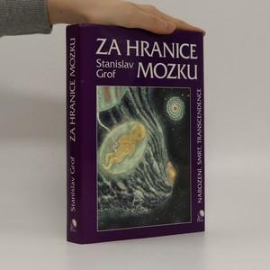 náhled knihy - Za hranice mozku : narození, smrt, transcendence