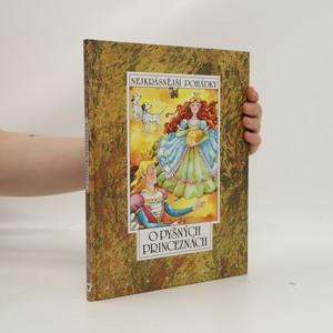náhled knihy - O pyšných princeznách : šest pohádek z pokladů našich a světových pohádkářů Boženy Němcové, Pavla Dobšinského, Vladislava Stanov