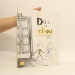 náhled knihy - Dům za mlhou : kniha, do které se může - musí kreslit