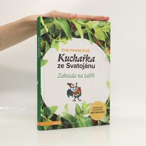 náhled knihy - Kuchařka ze Svatojánu. Zahrada na talíři