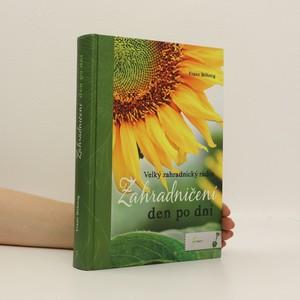 náhled knihy - Zahradničení den po dni : velký zahradnický rádce : 1686 rad, 532 kreseb