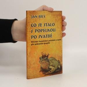 náhled knihy - Co se stalo s Popelkou po svatbě : dvanáct konstelací pohádek a mýtů pro pokročilé dospělé