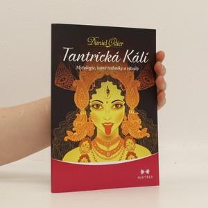 náhled knihy - Tantrická Kálí : mytologie, tajné techniky a rituály