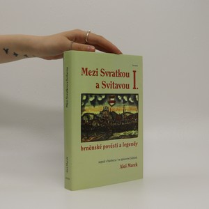 náhled knihy - Mezi Svratkou a Svitavou I.: brněnské pověsti a legendy