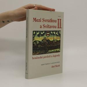 náhled knihy - Mezi Svratkou a Svitavou II.: brněnské pověsti a legendy