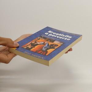 antikvární kniha Kreativita a perverze. Psychoanalýza lidské tendence posouvat hranice reality, 2001