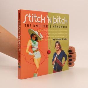 náhled knihy - Stitch 'n bitch : the knitter's handbook