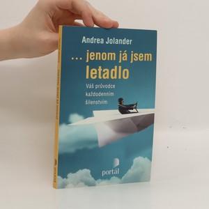 náhled knihy - ...jenom já jsem letadlo : váš průvodce každodenním šílenstvím