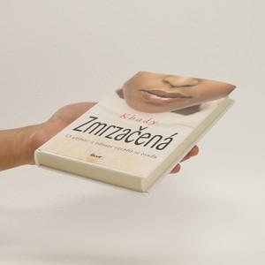 antikvární kniha Zmrzačená : o utrpení a odvaze vzepřít se osudu, 2007