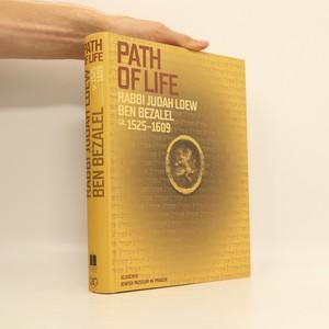 náhled knihy - Path of Life. Rabbi Judah Loew ben Bezalel ca. 1525-1609.