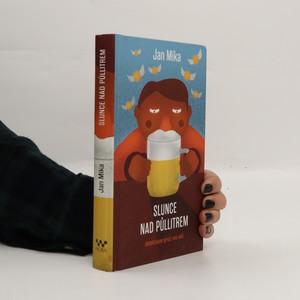 náhled knihy - Slunce nad půllitrem