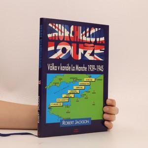 náhled knihy - Churchillova louže. Válka v kanále La Manche 1939-1945