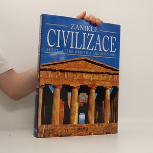 náhled knihy - Zaniklé civilizace. Světy, které objevila archeologie