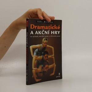 náhled knihy - Dramatické a akční hry ve výchově, sociální práci a klinické praxi