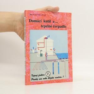 náhled knihy - Domácí kutil a-. [2. díl], Tepelné čerpadlo