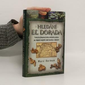 náhled knihy - Hledání El Dorada : cesta do jihoamerického deštného pralesa po stopách nějvětší zlaté horečky v dějinách