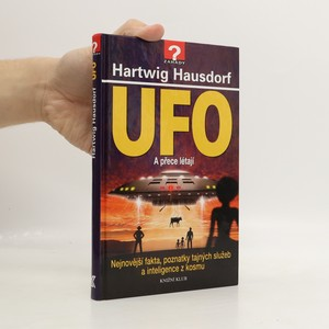 náhled knihy - UFO : a přece létají : nejnovější fakta, poznatky tajných služeb a inteligence z kosmu