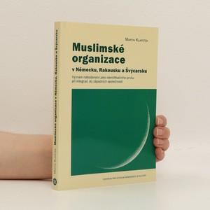 náhled knihy - Muslimské organizace v Německu, Rakousku a Švýcarsku