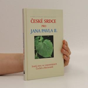 náhled knihy - České srdce pro Jana Pavla II. Svatý otec ve vzpomínkách Čechů a Moravanů