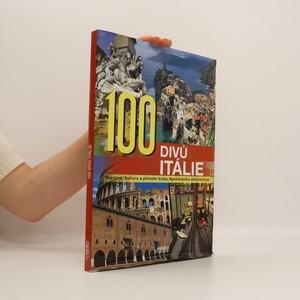 náhled knihy - 100 divů Itálie. Historie, kultura a přírodní krásy Apeninského poloostrova