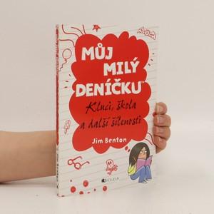 náhled knihy - Můj milý deníčku : příběhy z Mackerelské základní školy. Kluci, škola a další šílenosti