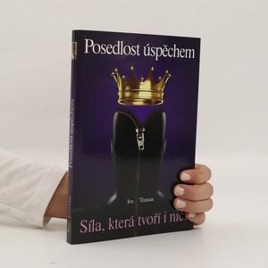 náhled knihy - Posedlost úspěchem : vášeň, která tvoří i ničí)