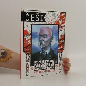 náhled knihy - Češi 1918. Jak Masaryk vymyslel Československo