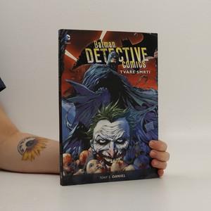 náhled knihy - Batman detective comics. Kniha první, Tváře smrti