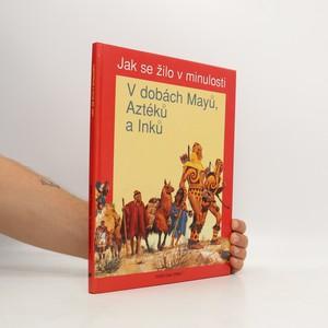 náhled knihy - V dobách Mayů, Aztéků a Inků ; Čas objevů