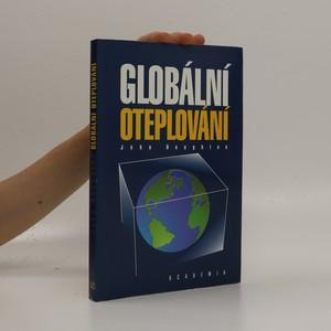 náhled knihy - Globální oteplování : [úvod do studia změn klimatu a prostředí]