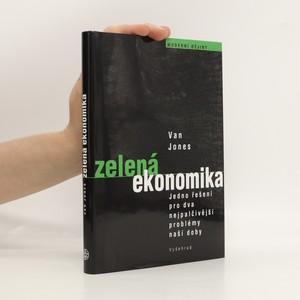 náhled knihy - Zelená ekonomika. Jedno řešení pro dva nejpalčivější problémy naší doby