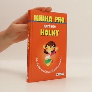 náhled knihy - Kniha pro správné holky. Jak skvěle zvládnout každou situaci