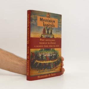 náhled knihy - Mystérium kapitálu : proč kapitalismus triumfuje na Západě a selhává všude jinde na světě