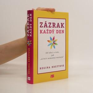 náhled knihy - Zázrak každý den : 50 lekcí o tom, jak učinit nemožné možným (kniha je cítit vonnými tyčinkami)
