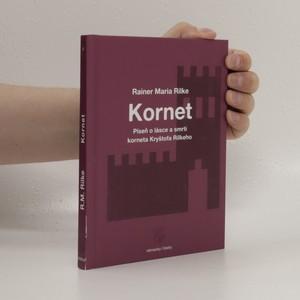 náhled knihy - Kornet : píseň o lásce a smrti korneta Kryštofa Rilkeho = Cornet : die Weise von Liebe und Tod des Cornets Christoph Rilke