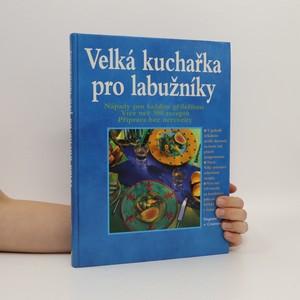 náhled knihy - Velká kuchařka pro labužníky