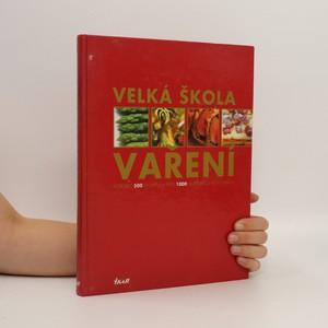 náhled knihy - Velká škola vaření : více než 500 receptů, přes 1 000 fotografií