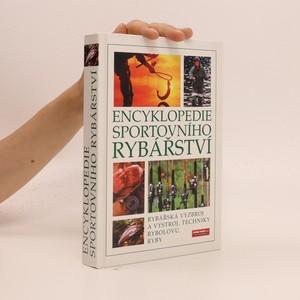 náhled knihy - Encyklopedie sportovního rybářství. Ryby, rybářská výzbroj a výstroj, techniky rybolovu