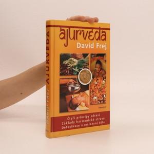 náhled knihy - Ájurvéda : medicína zdraví a dlouhověkosti v praxi českého lékaře