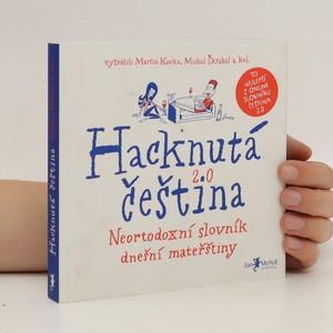 náhled knihy - Hacknutá čeština : neortodoxní slovník dnešní mateřštiny