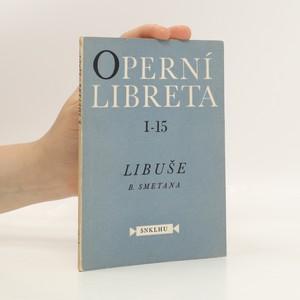 náhled knihy - Operní libreta (řada I, svazek 15). Libuše slavnostní zpěvohra o 3 dějstvích